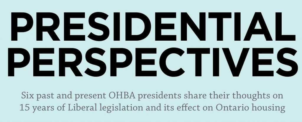 Past OHBA presidents discuss the Greenbelt Act and housing development issues with OHBA Magazine