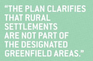 Growth Plan clarifies that rural settlements are not part of the designated greenfield areas